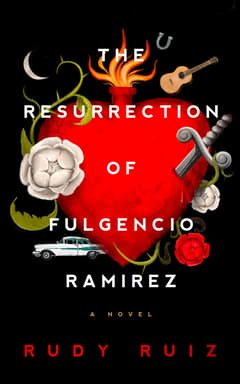 The Resurrection of Fulgencio Ramirez  By Rudy Ruiz