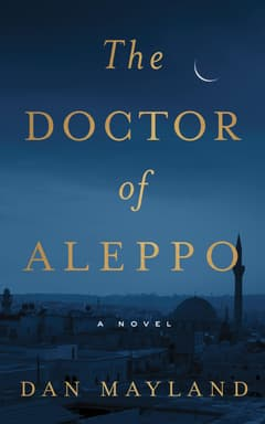 The Doctor of Aleppo By Dan Mayland Read by Fajer Al-Kaisi