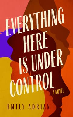Everything Here Is under Control By Emily Adrian Read by Madeleine Lambert