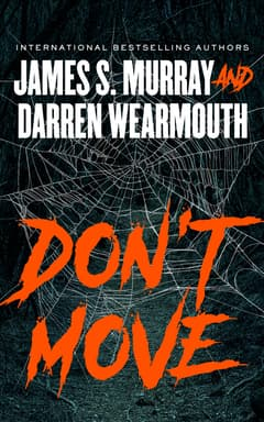Don't Move By James S. Murray and Darren Wearmouth Read by James S. Murray
