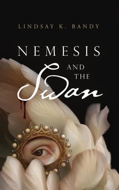 Nemesis and the Swan By Lindsay K. Bandy
