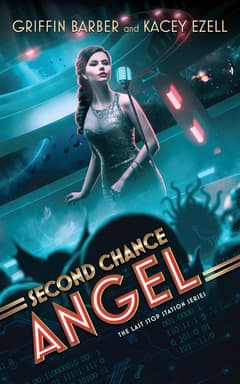 Second Chance Angel By Griffin Barber and Kacey Ezell