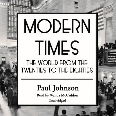 Modern Times by Paul Johnson audiobook