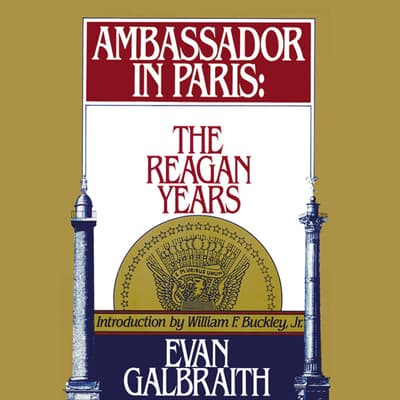 Ambassador in Paris by Evan Galbraith audiobook