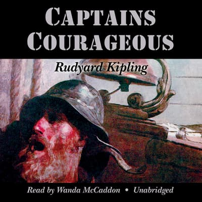 Captains Courageous by Rudyard Kipling audiobook