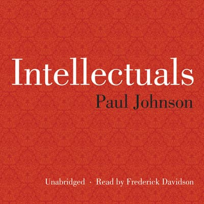 Intellectuals by Paul Johnson audiobook