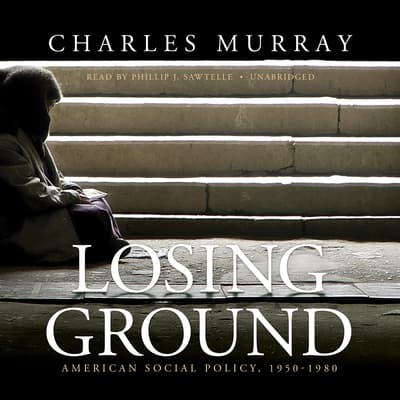 Losing Ground by Charles Murray audiobook