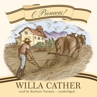 O Pioneers! by Willa Cather audiobook