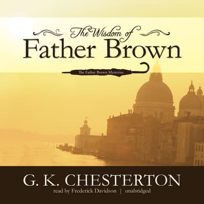 The Wisdom of Father Brown by G. K. Chesterton audiobook