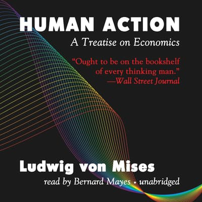Human Action, Third Revised Edition by Ludwig von Mises audiobook