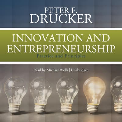 Innovation and Entrepreneurship by Peter F. Drucker audiobook