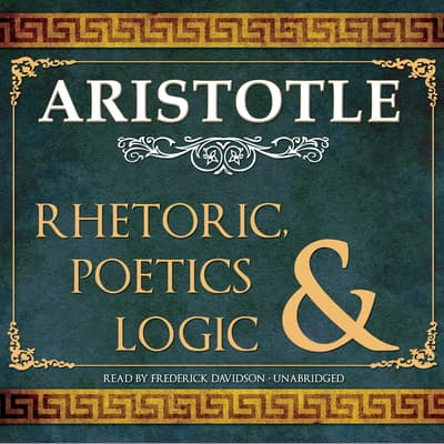 Rhetoric, Poetics, and Logic by Aristotle audiobook
