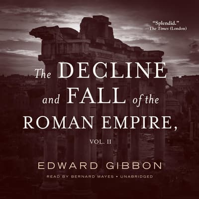 The Decline and Fall of the Roman Empire, Vol. 2 by Edward Gibbon audiobook