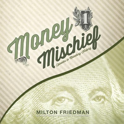 Money Mischief by Milton Friedman audiobook