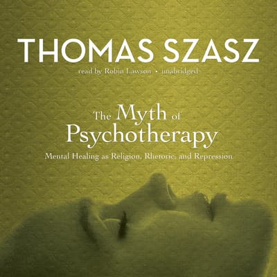 The Myth of Psychotherapy by Thomas Szasz audiobook