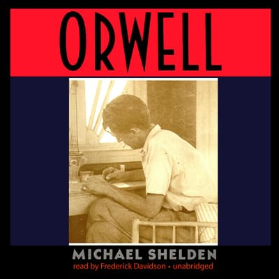 Orwell by Michael Shelden audiobook