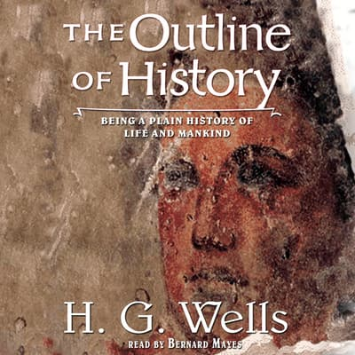 The Outline of History by H. G. Wells audiobook