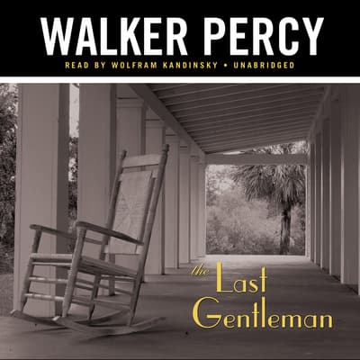 The Last Gentleman by Walker Percy audiobook