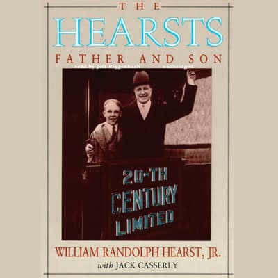 The Hearsts by William Randolph Hearst audiobook