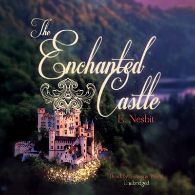 The Enchanted Castle by E. Nesbit audiobook