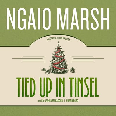 Tied Up in Tinsel by Ngaio Marsh audiobook