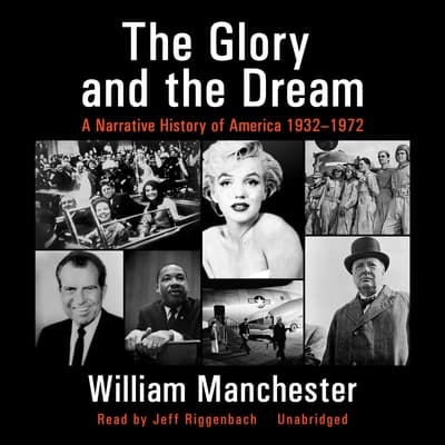 The Glory and the Dream by William Manchester audiobook