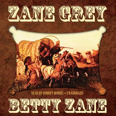 Betty Zane by Zane Grey audiobook