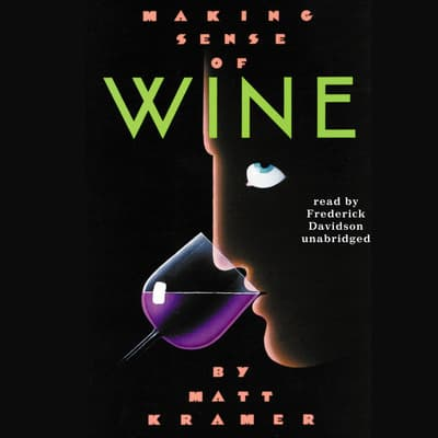 Making Sense of Wine by Matt Kramer audiobook