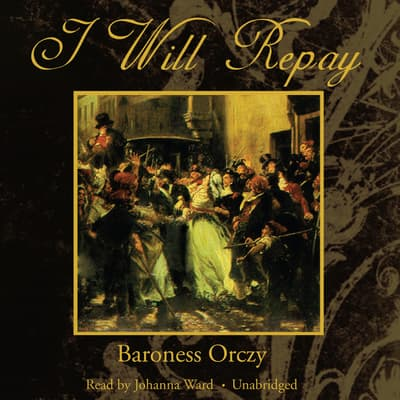 I Will Repay by Emma Orczy audiobook