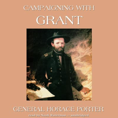 Campaigning with Grant by Horace Porter audiobook