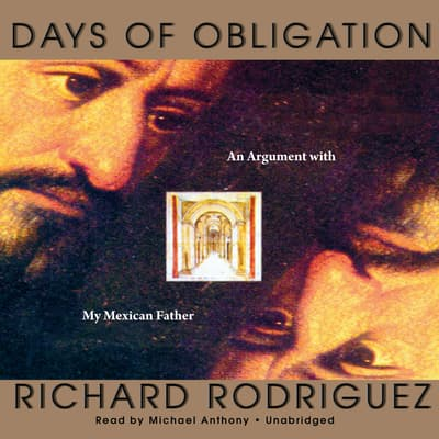 Days of Obligation by Richard Rodriguez audiobook