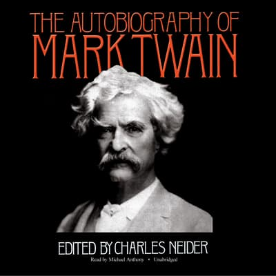 The Autobiography of Mark Twain by Mark Twain audiobook