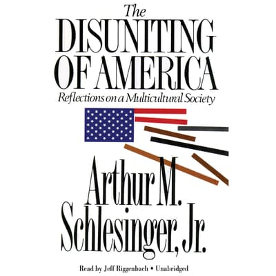 The Disuniting of America by Arthur M. Schlesinger audiobook