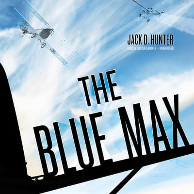 The Blue Max by Jack D. Hunter audiobook