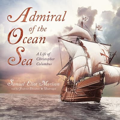 Admiral of the Ocean Sea by Samuel Eliot Morison audiobook