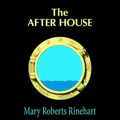 The After House by Mary Roberts Rinehart audiobook