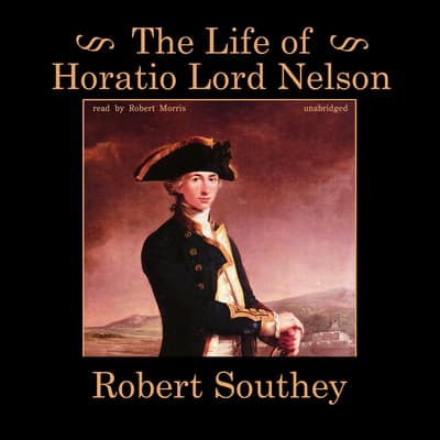 The Life of Horatio Lord Nelson by Robert Southey audiobook
