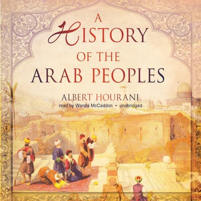 A History of the Arab Peoples by Albert Hourani audiobook