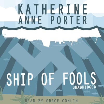 Ship of Fools by Katherine Anne Porter audiobook