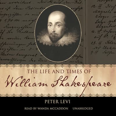 The Life and Times of William Shakespeare by Peter Levi audiobook