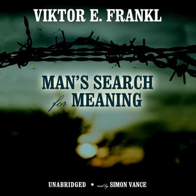 Man's Search for Meaning by Viktor E. Frankl audiobook