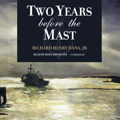 Two Years before the Mast by Richard Henry Dana audiobook