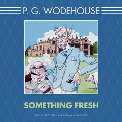 Something Fresh by P. G. Wodehouse audiobook
