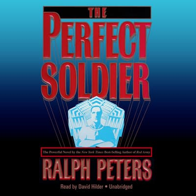 The Perfect Soldier by Ralph Peters audiobook