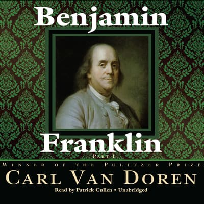Benjamin Franklin by Carl Van Doren audiobook