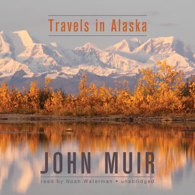 Travels in Alaska by John Muir audiobook