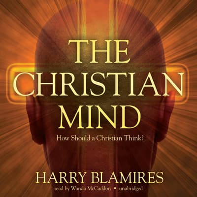 The Christian Mind by Harry Blamires audiobook
