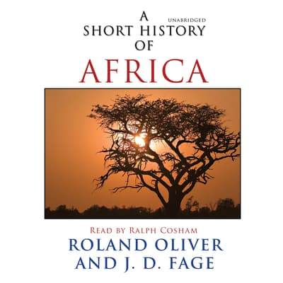 A Short History of Africa by Roland Oliver audiobook