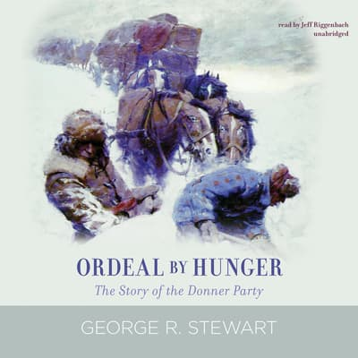 Ordeal by Hunger by George R. Stewart audiobook