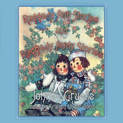 Raggedy Ann Stories and Raggedy Andy Stories by Johnny Gruelle audiobook